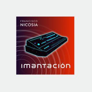 Imantación – Álbum de Francisco Nicosia